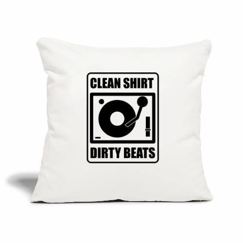Clean Shirt Dirty Beats - Sierkussenhoes, 45 x 45 cm