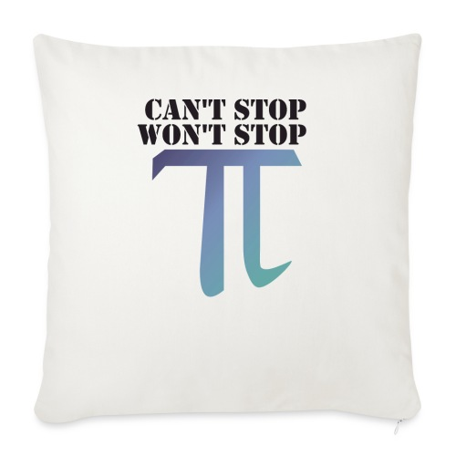 Pi Day Cant Stop Wont Stop Shirt Hell - Sofakissenbezug 44 x 44 cm