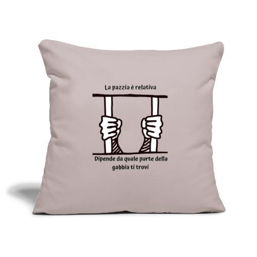 La pazzia è relativa - Copricuscino per divano, 45 x 45 cm