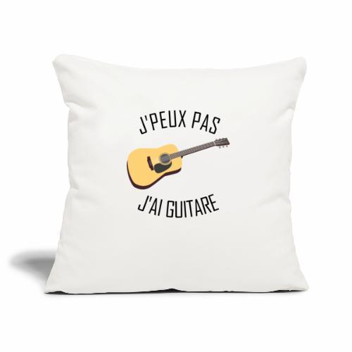 J'peux pas j'ai Guitare - Housse de coussin décorative 44x 44cm