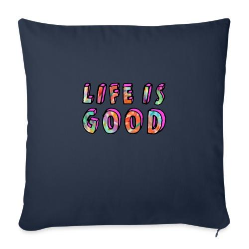 LifeIsGood - Sofa pillowcase 17,3'' x 17,3'' (45 x 45 cm)