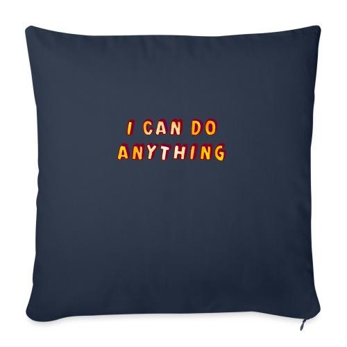 I can do anything - Sofa pillowcase 17,3'' x 17,3'' (45 x 45 cm)