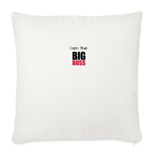 I am the big boss - Housse de coussin décorative 45x 45cm