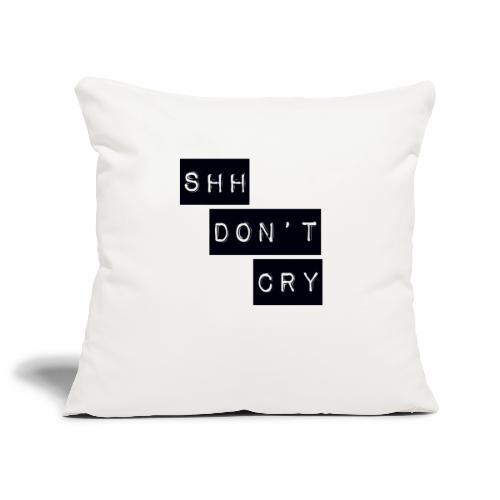Shh dont cry - Sofa pillowcase 17,3'' x 17,3'' (45 x 45 cm)