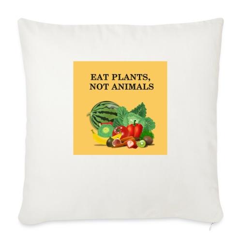 Eat plants, not animals - Housse de coussin décorative 45x 45cm