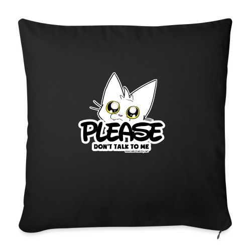 Please Don't Talk To Me - Sofa pillowcase 17,3'' x 17,3'' (45 x 45 cm)