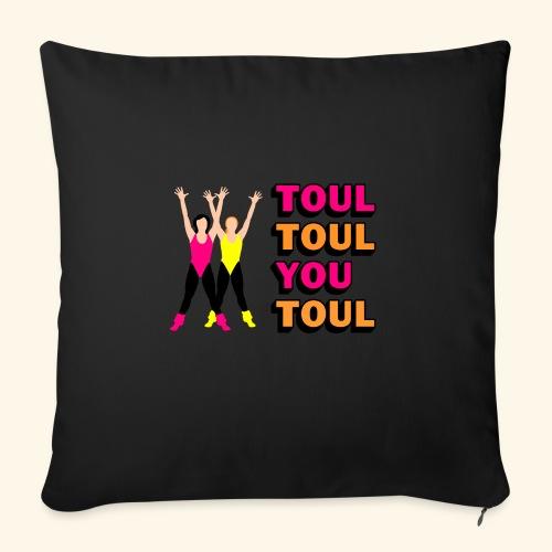 Toul Toul You Toul - Housse de coussin décorative 45x 45cm