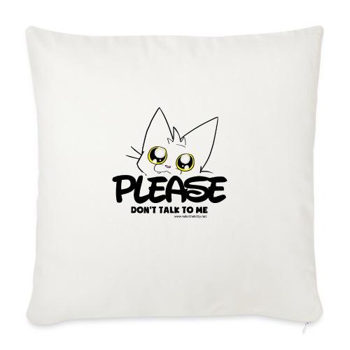 Please Don't Talk To Me - Sofa pillowcase 17,3'' x 17,3'' (45 x 45 cm)