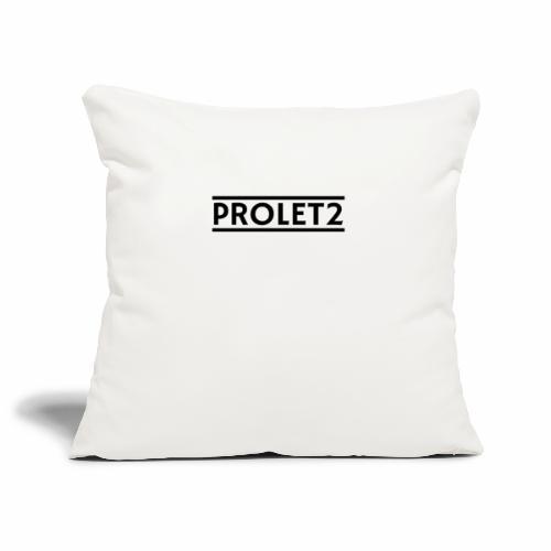 Prolet2 | Geschenk - Sofakissenbezug 44 x 44 cm