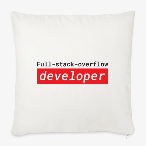 Full stack overflow developer | programmer jokes - Sofa pillowcase 17,3'' x 17,3'' (45 x 45 cm)