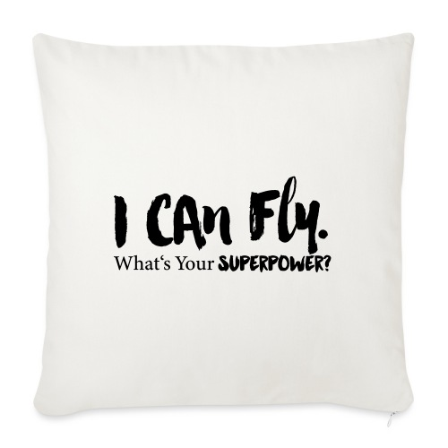 I can fly. Waht's your superpower? - Sofakissenbezug 44 x 44 cm