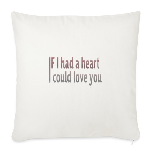 if i had a heart i could love you - Sofa pillowcase 17,3'' x 17,3'' (45 x 45 cm)