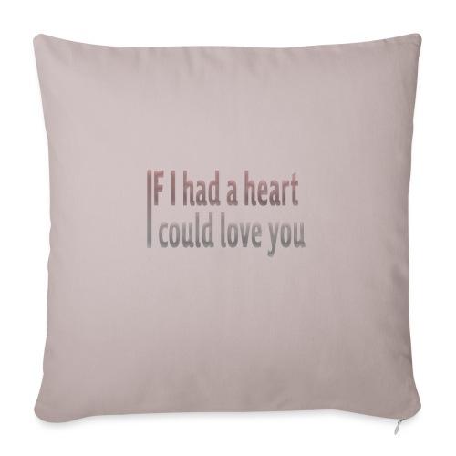 if i had a heart i could love you - Sofa pillowcase 17,3'' x 17,3'' (45 x 45 cm)