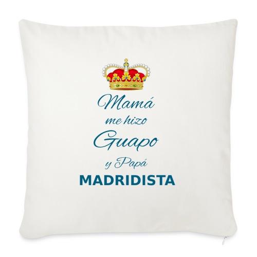 Mamà me hizo guapo y papà MADRIDISTA - Copricuscino per divano, 45 x 45 cm
