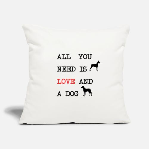 All You Need is Love and a Dog - Sierkussenhoes, 45 x 45 cm
