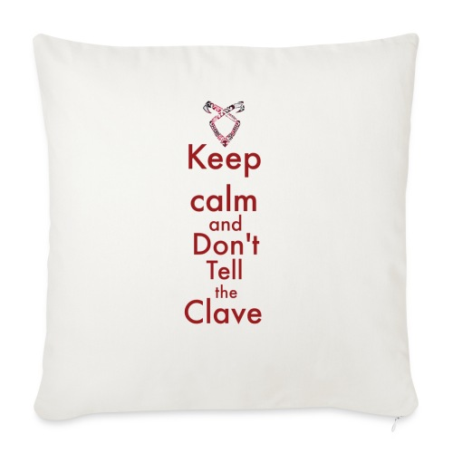 Keep calm and don't tell the Clave - Poszewka na poduszkę 45 x 45 cm