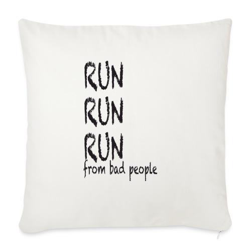 run from bad people - Sofa pillowcase 17,3'' x 17,3'' (45 x 45 cm)