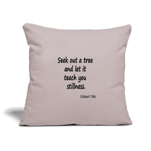 Tree for Stillness - Sofa pillowcase 17,3'' x 17,3'' (45 x 45 cm)