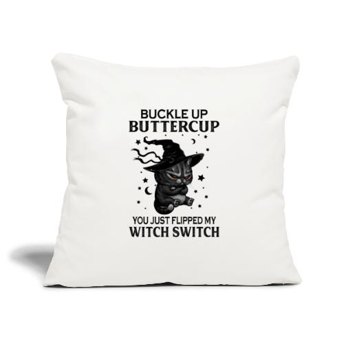 Buckle up buttercup you just flipped my witch swit - Sierkussenhoes, 45 x 45 cm