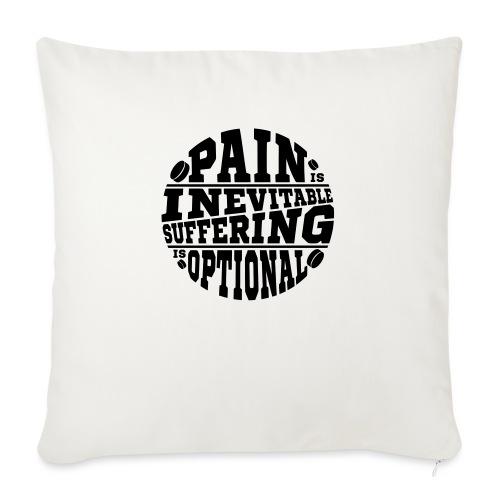 Pain is Inevitable Suffering is Optional (Hockey) - Sofa pillowcase 17,3'' x 17,3'' (45 x 45 cm)