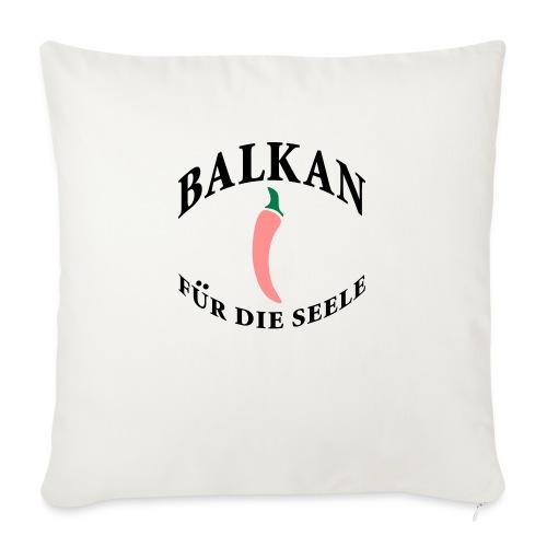 balkan für die seele - Sofakissenbezug 44 x 44 cm