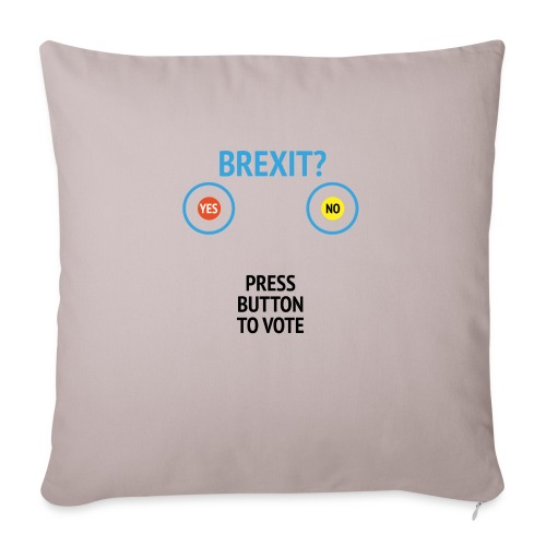 Brexit: Press Button To Vote - Pudebetræk 45 x 45 cm