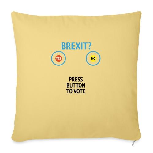 Brexit: Press Button To Vote - Pudebetræk 45 x 45 cm