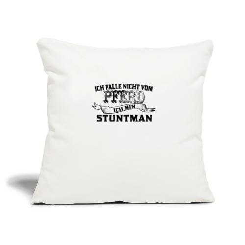 Ich falle nicht vom Pferd ich bin Stuntman Reiten - Sofakissenbezug 44 x 44 cm
