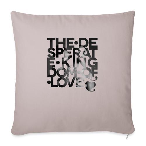 Desperate Kingdom of Love - Sofa pillowcase 17,3'' x 17,3'' (45 x 45 cm)