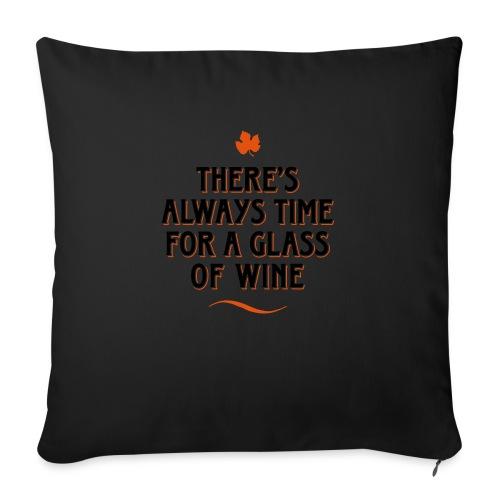 always Time for a Glass of Wine Wein Reben Trauben - Sofa pillowcase 17,3'' x 17,3'' (45 x 45 cm)