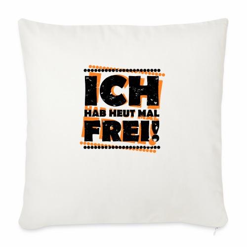 ICH HAB HEUT MAL FREI! - Grunge Look Geschenkideen - Sofakissenbezug 44 x 44 cm