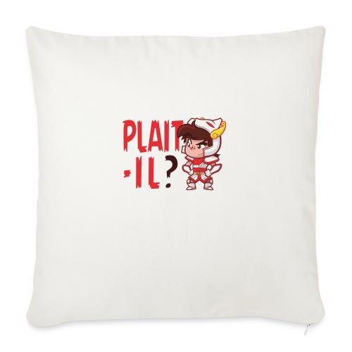 Seiya vous dit Plaît-il ? (texte rouge) Tee - Housse de coussin décorative 45x 45cm