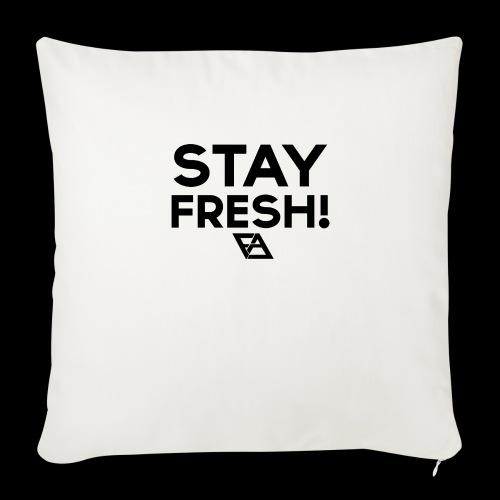 STAY FRESH! T-paita - Sohvatyynyn päällinen 45 x 45 cm
