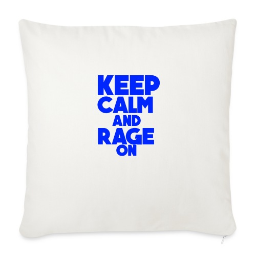 KeepCalmAndRageOn - Sofa pillowcase 17,3'' x 17,3'' (45 x 45 cm)