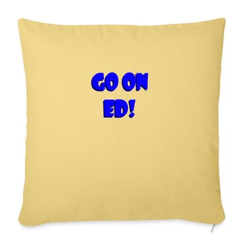 Go on Ed - Sofa pillowcase 17,3'' x 17,3'' (45 x 45 cm)