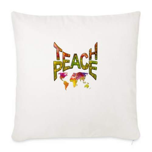 Teach Peace - Sofa pillowcase 17,3'' x 17,3'' (45 x 45 cm)