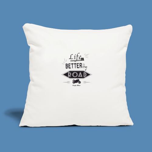 Moto - Life is better on the road - Housse de coussin décorative 45x 45cm