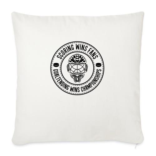 Scoring Wins Fans Goaltending Wins Championships - Sofa pillowcase 17,3'' x 17,3'' (45 x 45 cm)