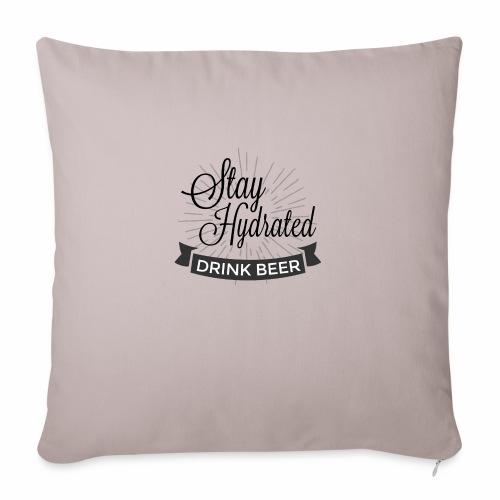 Stay Hydrated - Sofa pillowcase 17,3'' x 17,3'' (45 x 45 cm)