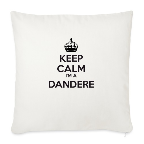Dandere keep calm - Sofa pillowcase 17,3'' x 17,3'' (45 x 45 cm)