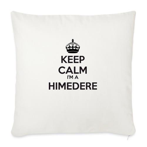 Himedere keep calm - Sofa pillowcase 17,3'' x 17,3'' (45 x 45 cm)