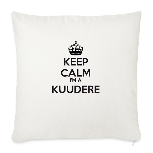 Kuudere keep calm - Sofa pillowcase 17,3'' x 17,3'' (45 x 45 cm)