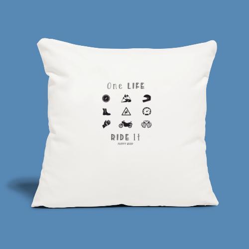 One life, Ride it - Housse de coussin décorative 45x 45cm