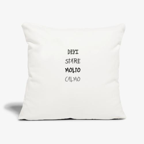 Devi stare molto calmo - Copricuscino per divano, 45 x 45 cm
