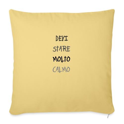 Devi stare molto calmo - Sofa pillowcase 17,3'' x 17,3'' (45 x 45 cm)