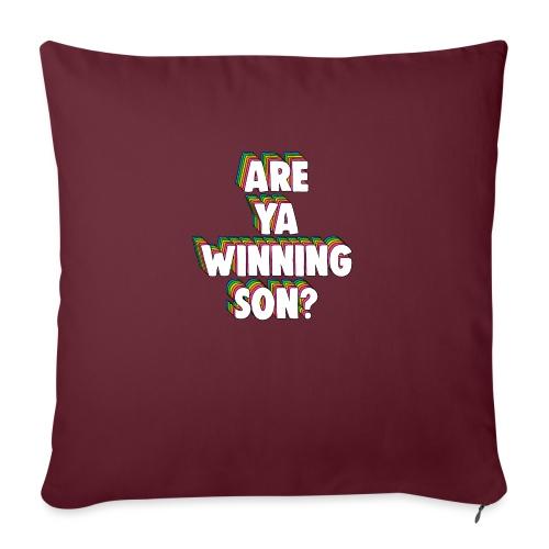 Are Ya Winning, Son? Meme - Sofa pillowcase 17,3'' x 17,3'' (45 x 45 cm)