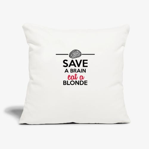 Gebildet - Save a Brain eat a Blond - Sofakissenbezug 44 x 44 cm