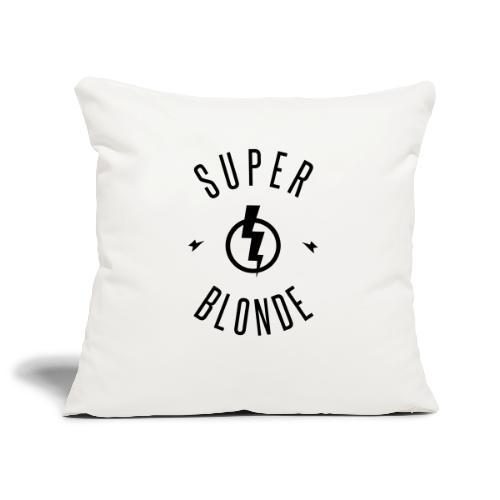 super blonde - Housse de coussin décorative 45x 45cm