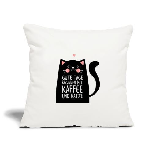 Gute Tage starten mit Kaffee und Katze - Sofakissenbezug 44 x 44 cm