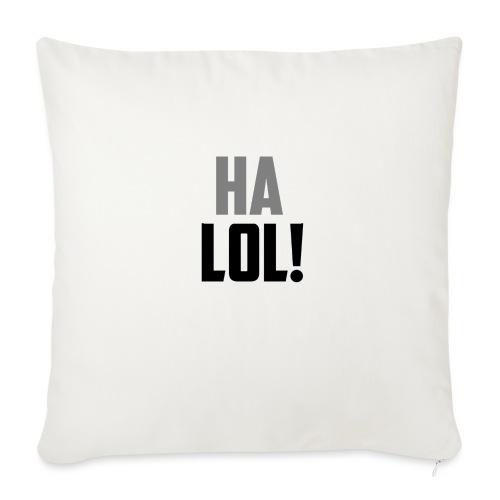 The CrimsonAura 'Ha LOL!' Stream Quote. - Sofa pillowcase 17,3'' x 17,3'' (45 x 45 cm)